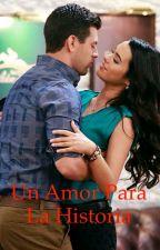 Un Amor para la Historia by Jeaine12