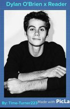 Dylan O'Brien x reader by Time-Turner223