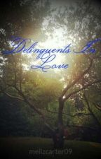 Delinquents In Love by mellzcarter09
