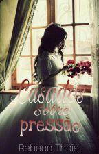 Casados Sob Pressão by Heybecathais
