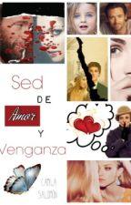 Sed de amor y venganza by Cami-Books