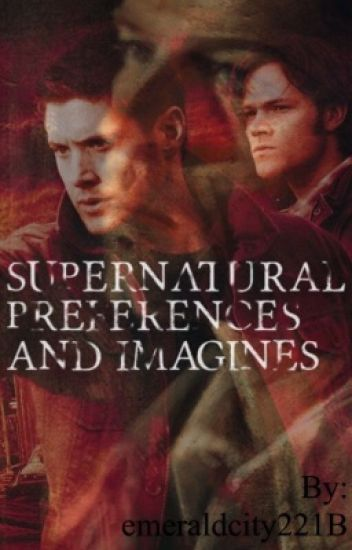 Supernatural Preferences and Imagines