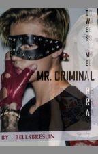 Mr. Criminal Owes Me A Bra by jejeaxo