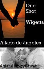 A lado de Ángeles(One-shot){Wigetta} by DyZWeon