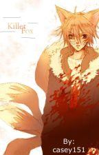 Killer Fox (a Naruto fanfic) by casey151