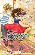 Teenage Memories ✔✔ by xTerribleTacosx