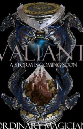 Valiant by OrdinaryMagician