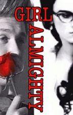 GIRL ALMIGHTY (Niall & Veronica Fic) by letMALIKyouHORAN
