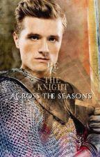 He is the knight across the seasons (Josh Hutcherson y tu) by I_am_Devainilla