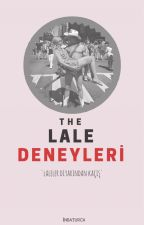 THE LALE DENEYLERİ by inbaturca