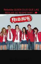 Rebelde by Bmonse11
