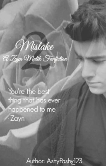 Mistake 2- A Zayn Malik Fanfiction