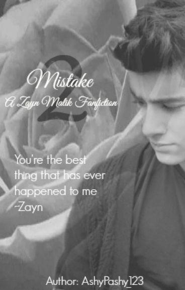 Mistake 2- A Zayn Malik Fanfiction