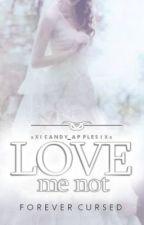 Love Me Not by xXICandy_ApplesIXx