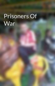 Prisoners Of War by MCDOUBLED11
