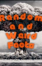 Random And Weird Facts by Sara-Penner