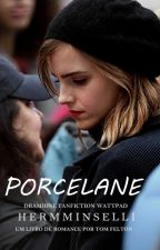 Dramione ➣ Porcelane by HermmingsElly