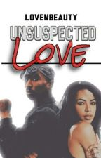 Unsuspected Love by lovenbeauty