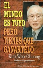 """""""El Mundo es tuyo pero tienes que ganartelo"""" - kim Woo Choong by nils_Kpoper_ARMY"""