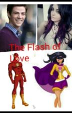 The Flash of Love (Flash FanFic.) by Mikey_Jordan22