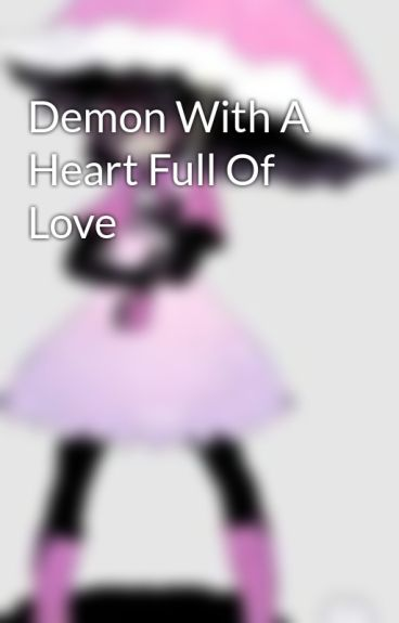 Demon With A Heart Full Of Love by The_Sideline_Angel