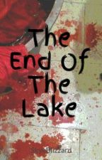 The End Of The Lake {completed} by LocalGirly
