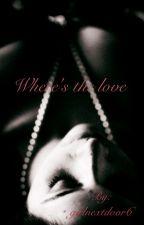 Where's the love by girlnextdoor6