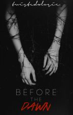 1.|Before the Dawn|g.b by twistedxlogic