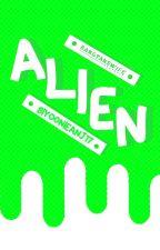 +alien | one shot by SiyoonieAnj17