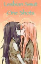 Lesbian Smut One Shots by macadamiagirl122