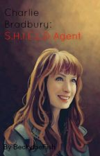 Charlie Bradbury: S.H.I.E.L.D Agent {Charlie Bradbury Saves The Universe: Book One} by BeckytheFish
