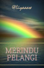 Merindu Pelangi by liyaaaw