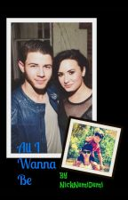 All I Wanna Be (Spin off to Somebody To You- Nemi) by NickNemiDemi