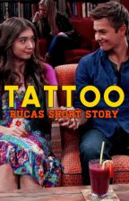 Tattoo [Rucas Short Story] by rebelxhearts