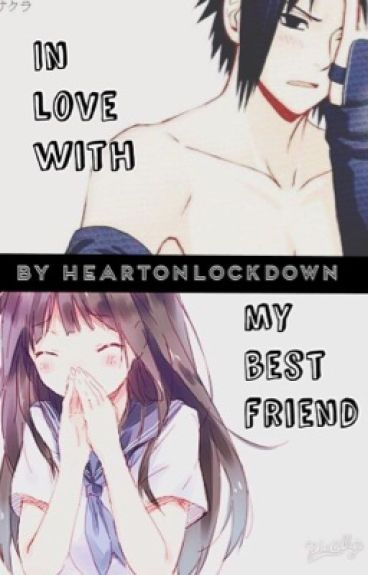 In Love With My Best Friend |Uchiha Sasuke|