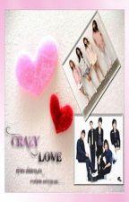 CRAZY LOVE (DBSK FANFIC) by Emerheliena