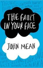 The Fault in your Face by angryflyingthing