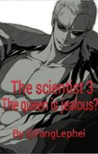 Doflamingo x reader The scientist 3:The queen is jealous? by FangLephei