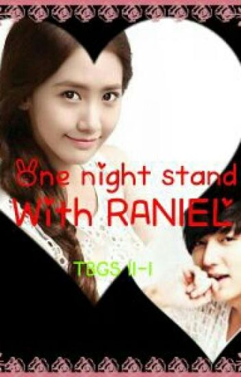 ONE NIGHT STAND with RANIEL