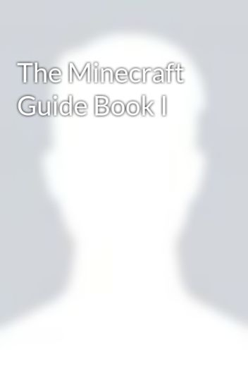 The Minecraft Guide Book I - Aryan Pandey - Wattpad