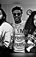 My Brother's Bestfriend by LoveShaniece