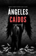 Ángeles Caídos by Nika3107