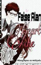 False Alarm Heart Ache(One Shot) by dangYayan