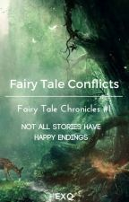 Fairy Tale Conflicts (The Fairy Tale Chronicles #1) by Exequinne