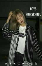 BOYS Highschool?? ✔ by AhnSarah_