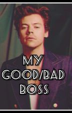 My good/bad Boss || Harry Styles ( W TRAKCIE POPRAWEK) by kasandra90