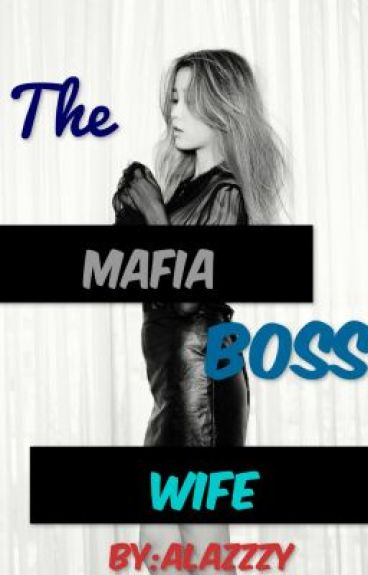 The Mafia Boss's wife [On-Hold]