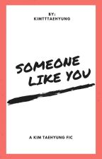 Someone Like You [ MALAY ] by kimtttaehyung