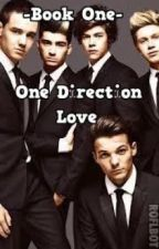 -Book One- One Direction Love (fanfic) by Directioner1_Forever