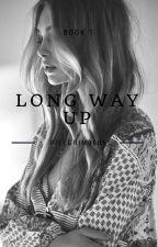 Long way up |book 1| by Pillgrim0605